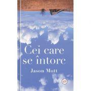 Cei care se intorc - Jason Mott