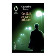 Celalalt pe care il adoram - Catherine Cusset