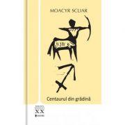 Centaurul din gradina - Moacyr Scliar