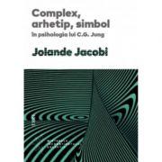Complex, arhetip, simbol in psihologia lui C. G. Jung - Jolande Jacobi