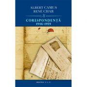 Corespondenta 1946-1959 - Albert Camus & Rene Char