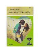 Daca m-ai vedea acum (2 volume) - Cecelia Ahern