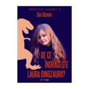 De ce indrageste Laura dinozaurii - Dan Doman