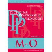 Dictionar praxiologic de pedagogie. Volumul IV (M–O) - Musata Bocos, Ramona Radut-Taciu, Cornelia Stan