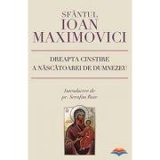 Dreapta cinstire a Nascatoarei de Dumnezeu- sf. Ioan Maximovici