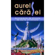 Dumnezeule de dincolo de burta universului - Aurel Carasel