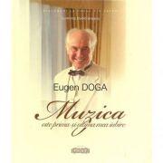 Eugen Doga, Muzica este prima si ultima mea iubire - L. Dumbraveanu