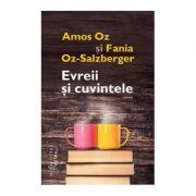 Evreii si cuvintele - Amos Oz, Fania Oz-Salzberger