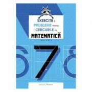 Exercitii si probleme pentru cercurile de matematica - Clasa a-VII-a - Petre Nachila
