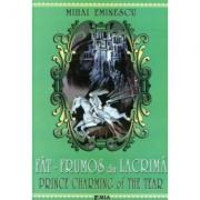 Fat Frumos din Lacrima. Prince Charming of The Tear - Mihai Eminescu