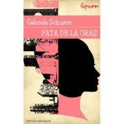 Fata de la oras - Gabriela Schuster