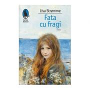 Fata cu fragi - Lisa Strømme