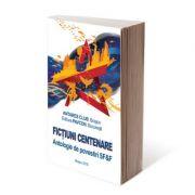 Fictiuni Centenare - Antologie SF&F