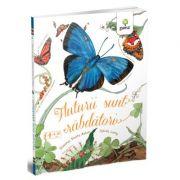 Fluturii sunt rabdatori - Dianna Hutts Aston, Sylvia Long