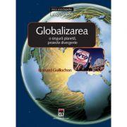 Globalizarea. O singura planeta, proiecte divergente. Larousse - Bernard Guillochon
