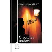 Greutatea umbrei - Raimundo Carrero