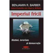 Imperiul fricii – Benjamin R. Barber