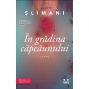 In gradina capcaunului - Leila Slimani. Traducere de Nadine Vladescu