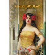 In numele printesei moarte - Kenize Mourad