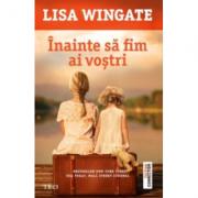 Inainte sa fim ai vostri - Lisa Wingate. Traducere de Alexandra Fusoi