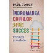 Indrumarea copiilor spre succes - Paul Tough
