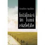 Intalniri in lumi razletite - Ermilios Agalidis