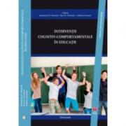 Interventii cognitiv-comportamentale in educatie. Ghid practic - Rosemary B. Mennuti
