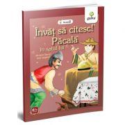 Invat sa citesc! Pacala in satul lui - Ioan Slavici