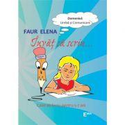Invat sa scriu. Caiet de lucru pentru copiii de 5-7 ani - Faur Elena