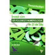 Invata cum sa folosesti numerologia in 21 de zile - David Phillips