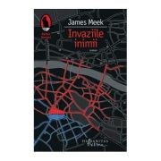 Invaziile inimii - James Meek