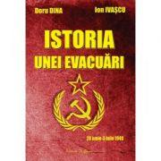 Istoria unei evacuari - Doru Dina, Ion Ivascu
