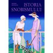Istoria snobismului (hardcover) - Frederic Rouvillois
