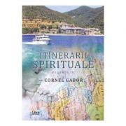 Itinerarii spirituale vol. III - Cornel Gabor