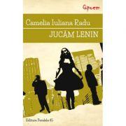 Jucam Lenin - Camelia Iuliana Radu
