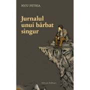 Jurnalul unui barbat singur - Nicu Petria