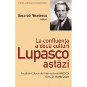 La confluenta a doua culturi Lupasco astazi - Basarab Nicolescu