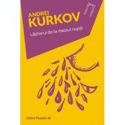 Laptarul de la miezul noptii - Andrei Kurkov