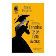 Lebedele de pe Fifth Avenue - Melanie Benjamin
