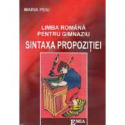 Limba romana pentru gimnaziu. Sintaxa propozitiei - Maria Peiu