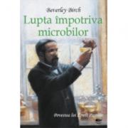Lupta impotriva microbilor - Birch Beverley