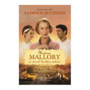 Madame Mallory si micul bucatar indian - Richard C. Morais
