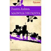 Magnolia din Padova - Dumitru Andreca