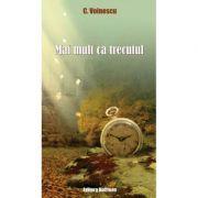 Mai mult ca trecutul - C. Voinescu