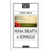 Mana dreapta a somnului - John Wray