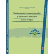 Managementul comportamentelor si optimizarea motivatiei pentru invatare - Oana Benga