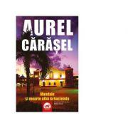 Mandale si moarte alba la hacienda. Al patrulea roman din seria Walther Funch - Aurel Carasel