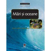Mari si oceane. Larousse - Anne Levefre-Balleydier
