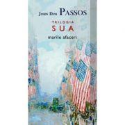 Marile afaceri (Trilogia S. U. A., partea a III-a) - John Dos Passos