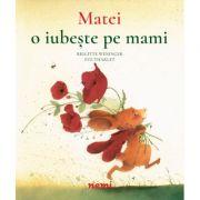 Matei o iubeste pe mami - Brigitte Weninger, Eve Tharlet